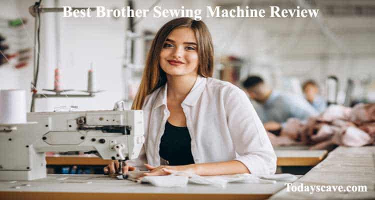 Best Brother Sewing Machine Reviews